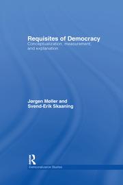 Requisites of Democracy: Conceptualization, Measurement, and Explanation