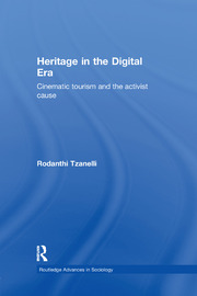 Heritage in the Digital Era: Cinematic Tourism and the Activist Cause