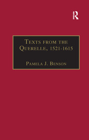 Texts from the Querelle, 1521–1615: Essential Works for the Study of Early Modern Women: Series III, Part Two, Volume 1