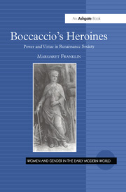 Boccaccio's Heroines: Power and Virtue in Renaissance Society
