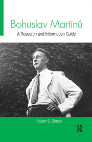 Bohuslav Martinů: A Research and Information Guide