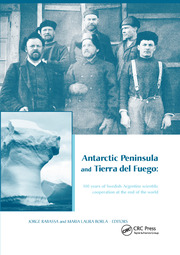 Antarctic Peninsula & Tierra del Fuego: 100 years of Swedish-Argentine scientific cooperation at the end of the world: Proceedings of