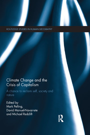 Climate Change and the Crisis of Capitalism: A Chance to Reclaim, Self, Society and Nature
