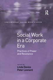 Social Work in a Corporate Era: Practices of Power and Resistance