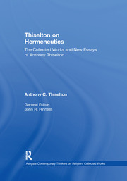 Thiselton on Hermeneutics: The Collected Works and New Essays of Anthony Thiselton