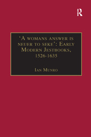 'A womans answer is neuer to seke': Early Modern Jestbooks, 1526–1635: Essential Works for the Study of Early Modern Women: Series III, Part Two, Volume 8