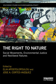 The Right to Nature: Social Movements, Environmental Justice and Neoliberal Natures