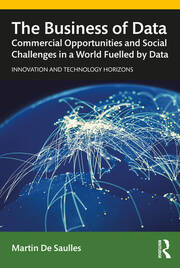 The Business of Data: Commercial Opportunities and Social Challenges in a World Fuelled by Data