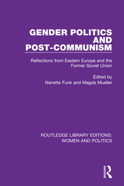 Gender Politics and Post-Communism: Reflections from Eastern Europe and the Former Soviet Union