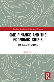 SME Finance and the Economic Crisis: The Case of Greece