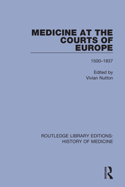 Medicine at the Courts of Europe: 1500-1837