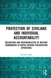 Protection of Civilians and Individual Accountability: Obligations and Responsibilities of Military Commanders in United Nations Peacekeeping Operations