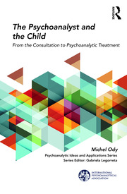 The Psychoanalyst and the Child: From the Consultation to Psychoanalytic Treatment