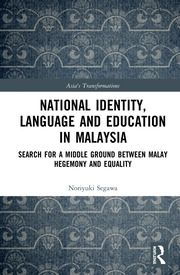 National Identity, Language and Education in Malaysia: Search for a Middle Ground between Malay Hegemony and Equality
