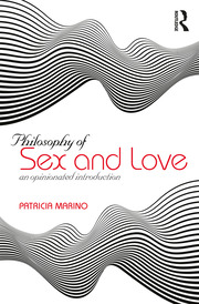Philosophy of Sex and Love: An Opinionated Introduction