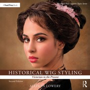 Historical Wig Styling: Victorian to the Present