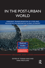 In The Post-Urban World: Emergent Transformation of Cities and Regions in the Innovative Global Economy, 1st Edition (Paperback) book cover