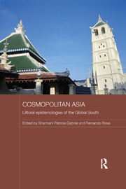 Cosmopolitan Asia: Littoral Epistemologies of the Global South