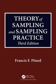 Theory of Sampling and Sampling Practice, Third Edition