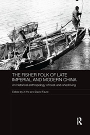 The Fisher Folk of Late Imperial and Modern China: An Historical Anthropology of Boat-and-Shed Living