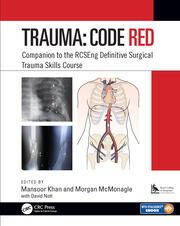 Trauma: Code Red: Companion to the RCSEng Definitive Surgical Trauma Skills Course
