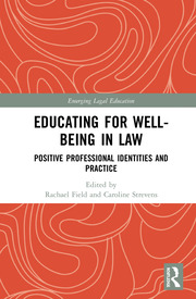 Educating for Well-Being in Law: Positive Professional Identities and Practice