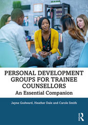 Personal Development Groups for Trainee Counsellors: An Essential Companion