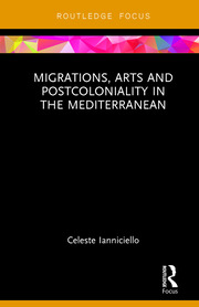Migrations, Arts and Postcoloniality in the Mediterranean