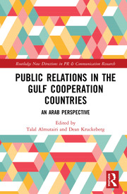 Public Relations in the Gulf Cooperation Council Countries: An Arab Perspective