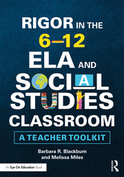 Rigor in the 6–12 ELA and Social Studies Classroom (Blackburn and Miles) - 1st Edition book cover