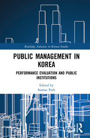 Public Management in Korea: Performance Evaluation and Public Institutions