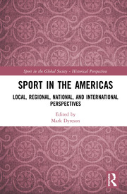 Sport in the Americas: Local, Regional, National, and International Perspectives