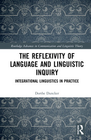 The Reflexivity of Language and Linguistic Inquiry: Integrational Linguistics in Practice