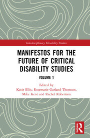 Manifestos for the Future of Critical Disability Studies: Volume 1, 1st Edition (Hardback) book cover