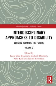 Interdisciplinary Approaches to Disability: Looking Towards the Future: Volume 2, 1st Edition (Hardback) book cover