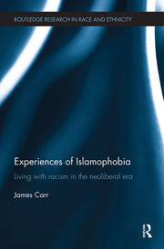 Experiences of Islamophobia: Living with Racism in the Neoliberal Era
