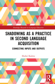 Shadowing as a Practice in Second Language Acquisition: Connecting Inputs and Outputs