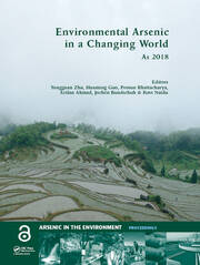 Environmental Arsenic in a Changing World: Proceedings of the 7th International Congress and Exhibition on Arsenic in the Environment (AS 2018), July 1-6, 2018, Beijing, P.R. China