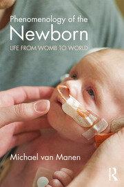 Phenomenology of the Newborn: Life from Womb to World