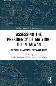 Assessing the Presidency of Ma Ying-jiu in Taiwan: Hopeful Beginning, Hopeless End?