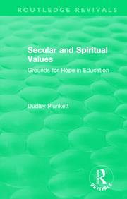 Secular and Spiritual Values: Grounds for Hope in Education