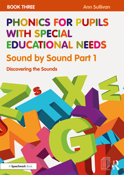 Phonics for Pupils with Special Educational Needs Book 3: Sound by Sound Part 1: Discovering the Sounds