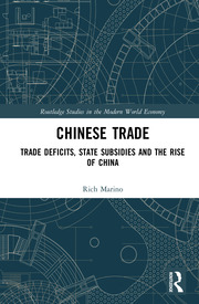 Chinese Trade: Trade Deficits, State Subsidies and the Rise of China