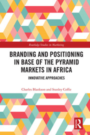 Branding and Positioning in Base of Pyramid Markets in Africa: Innovative Approaches