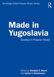 Made in Yugoslavia: Studies in Popular Music