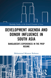 Development Agenda and Donor Influence in South Asia: Bangladesh's Experiences in the PRSP Regime