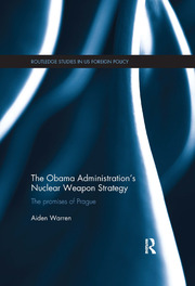 The Obama Administration's Nuclear Weapon Strategy: The Promises of Prague
