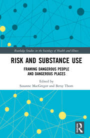 Risk and Substance Use: Framing Dangerous People and Dangerous Places