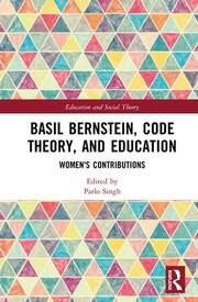 Basil Bernstein, Code Theory, and Education: Women's Contributions