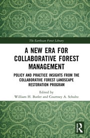 A New Era for Collaborative Forest Management: Policy and Practice insights from the Collaborative Forest Landscape Restoration Program